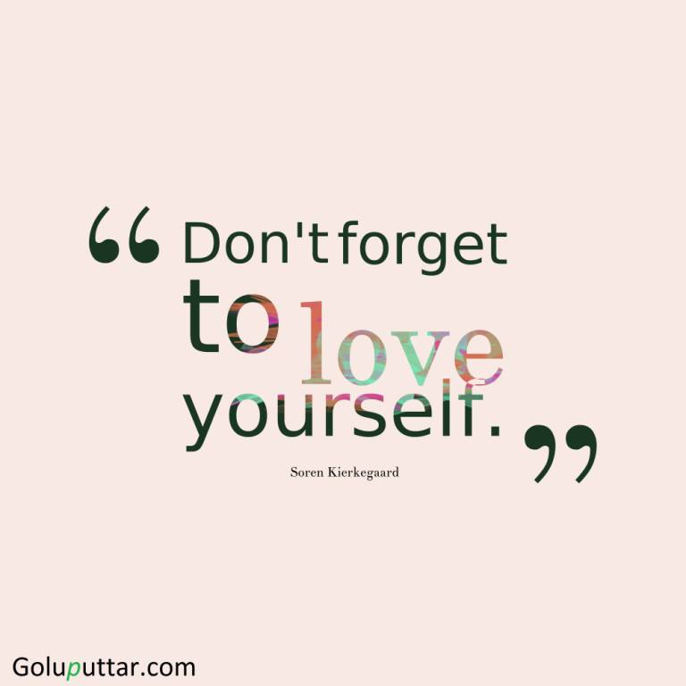 Awesome Being Yourself Quote Donu0027t Forget To Love Yourself