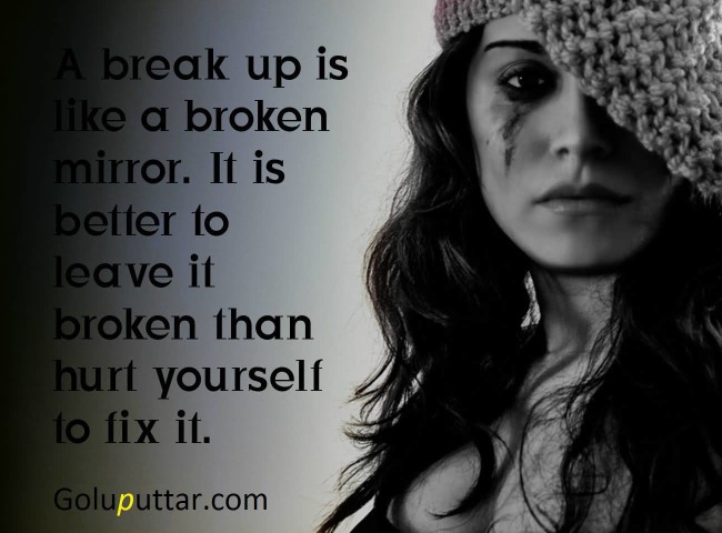 Famous Break Up Quote It Is Like A Broken Mirror