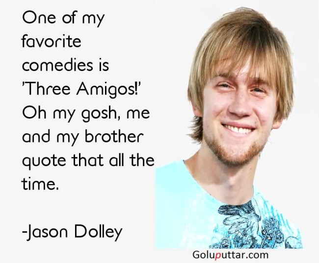 Famous Brother Quote By Jason Dolley