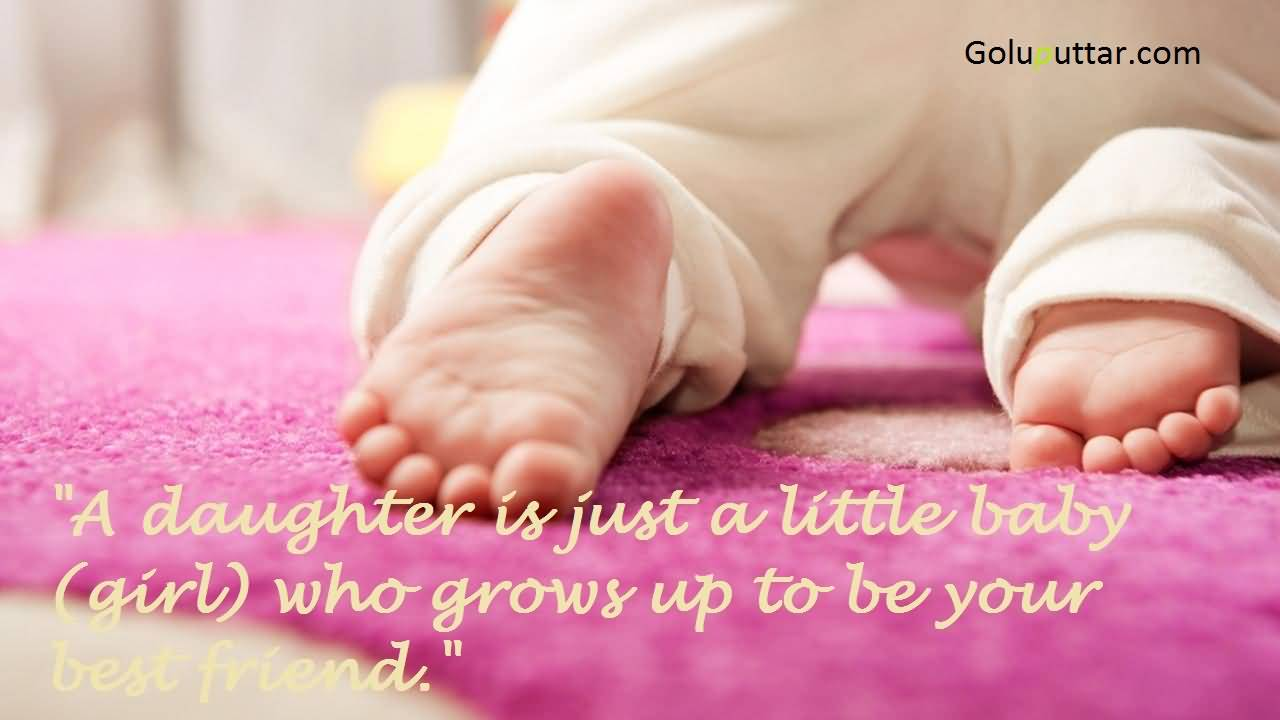 Fantastic Baby Quote Little Baby Girl Is Your Best Friend ...