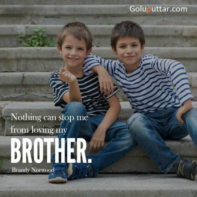 lovely brother quote i always love my brother