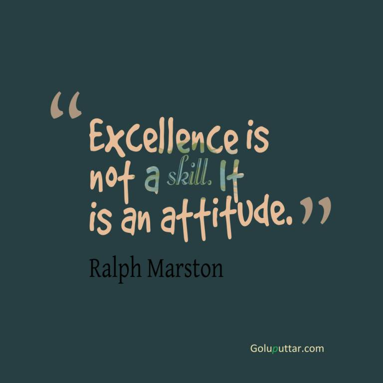 Mind Blowing Attitude Quote Excellence Is A Attitude ...