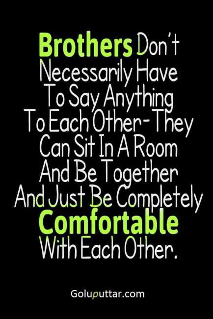Nice Brother Quote Brothers Are Comfortable With Each Other