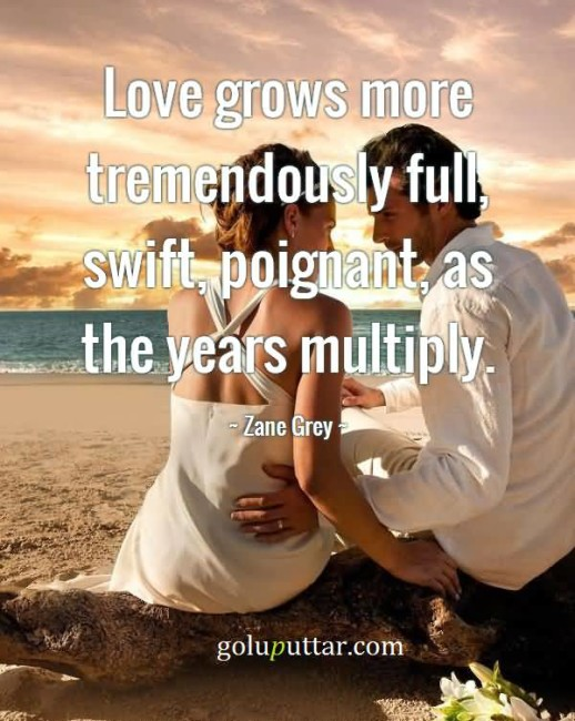 Outstanding Anniversary Quote - Love Grows More As Year Multiply