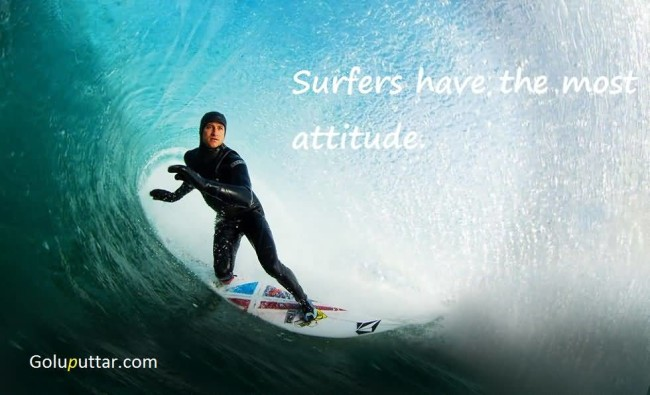Popular Attitude Quote Surfers Have Attitude