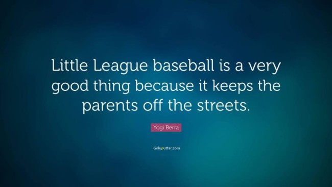 Popular Baseball Quote Little League Baseball Are Best