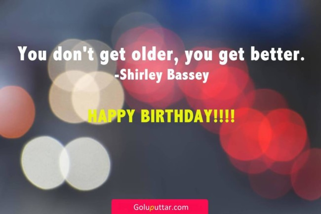 Popular Birthday Quote You Get Younger