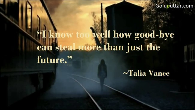 Amazing Goodbye Quote By Talia Vanee