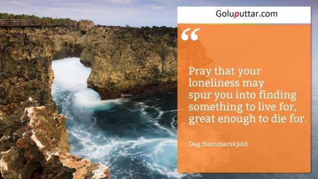 Amazing Loneliness Quote Find Someone To Live For