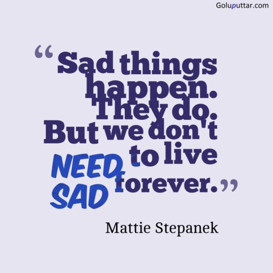 Amazing Sad Quote Don't Live Sad Forever