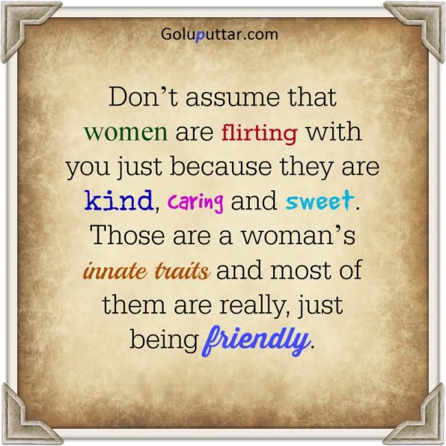 Awesome Flirting Quote Women Are Just Being Friendly