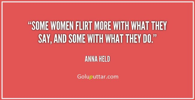 Awesome Flirting Quote Women Flirt Most