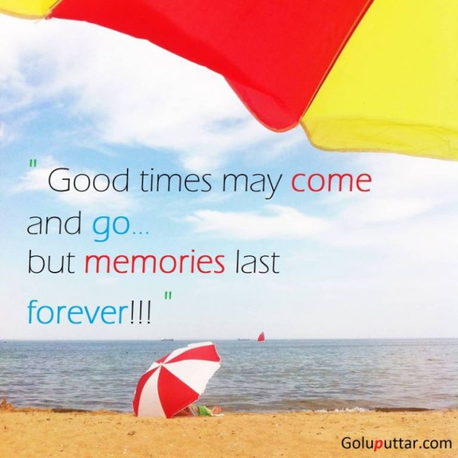 Awesome Memory Quote Memories Last Forever