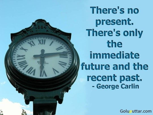 Awesome Past Quote There Is Only Future And Past