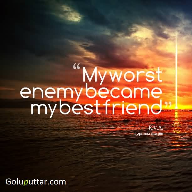 Quotes For Enemy Friends: Online Pictures Ideas