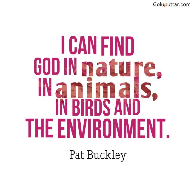 Best Environment Quote Find God In Nature