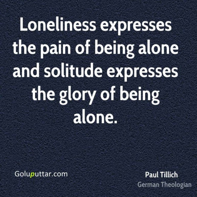 Brilliant Loneliness Quote It Shows The Pain Of Being Alone