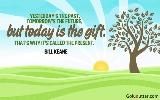 Cool Past Quote Every New Day Is A Gift From God