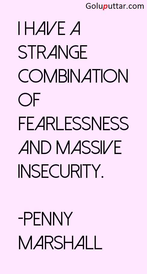 Famous-Insecurity-Quote-By-Penny-Marshall.jpg