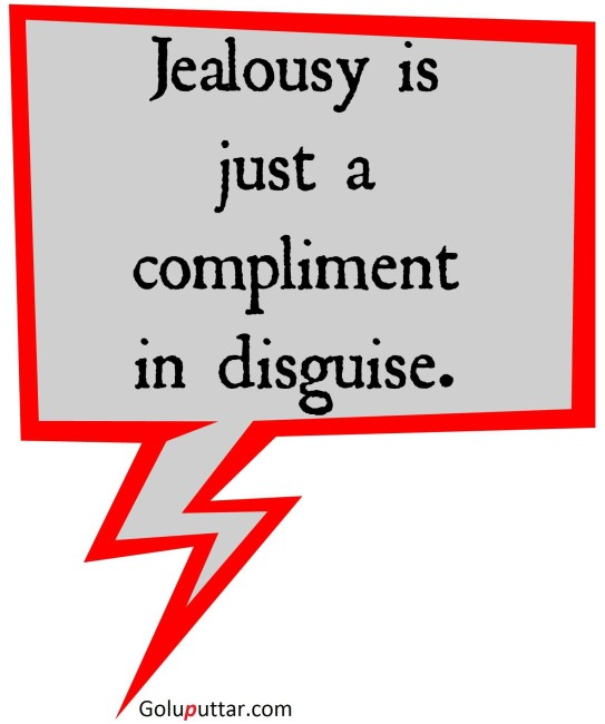 Famous Jealousy Quote It's Just A Compliment