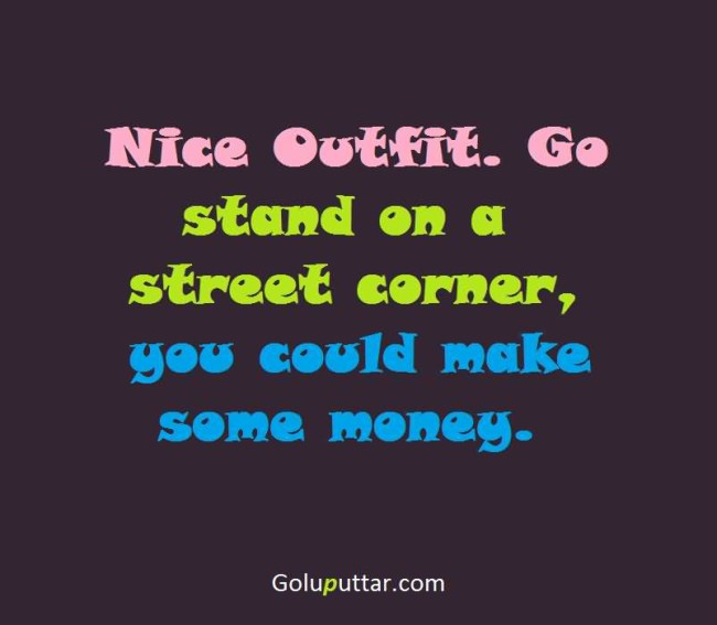 Fantastic Insult Quote You Should Stand On A Street Corner
