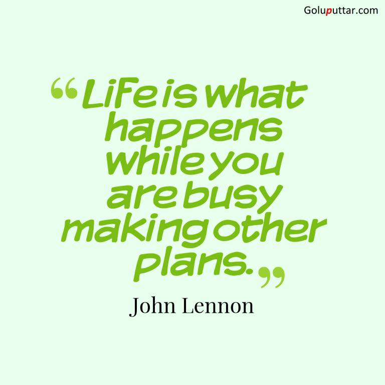 Fantastic Life Quote It Happens When You Are Busy, Photos