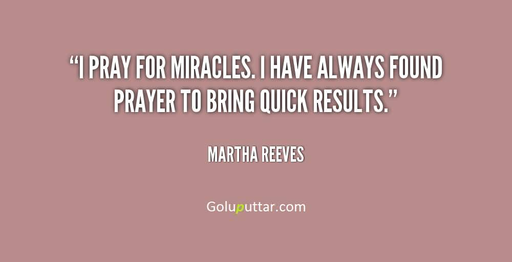 Fantastic Miracle Quote About Praying For Miracles   Goluputtar