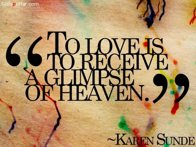 Great Love Quote It's A Glimpse Of Heaven