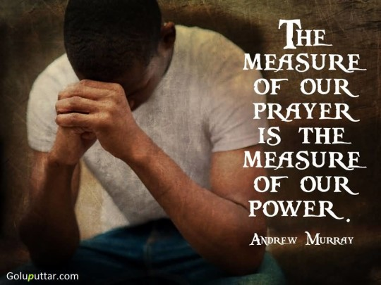 Impressive Prayer Quote About Measure Of Power - Copy