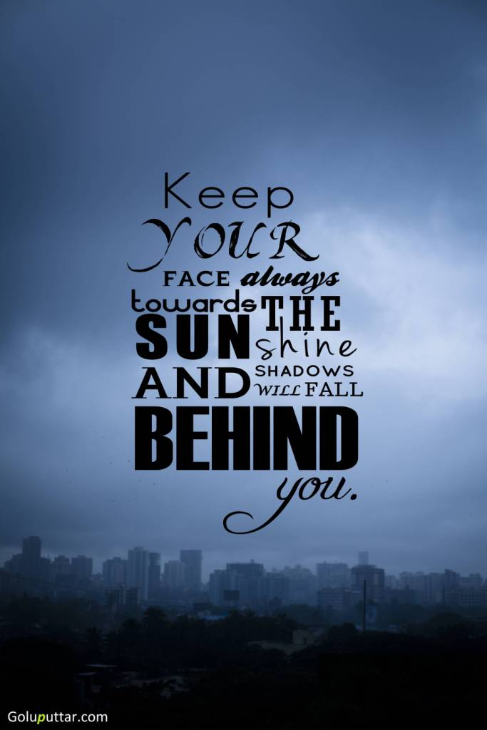 Latest Inspirational Quote Shadow Always Fall Behind You Photos And Magnificent Latest Inspirational Quotes