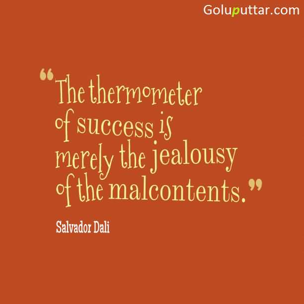 Latest Jealousy Quote About Thermometer Of Success