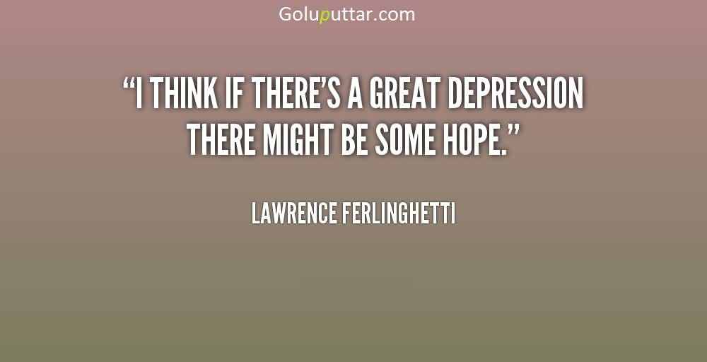Famous Depression Quote About Great Depression Goluputtar