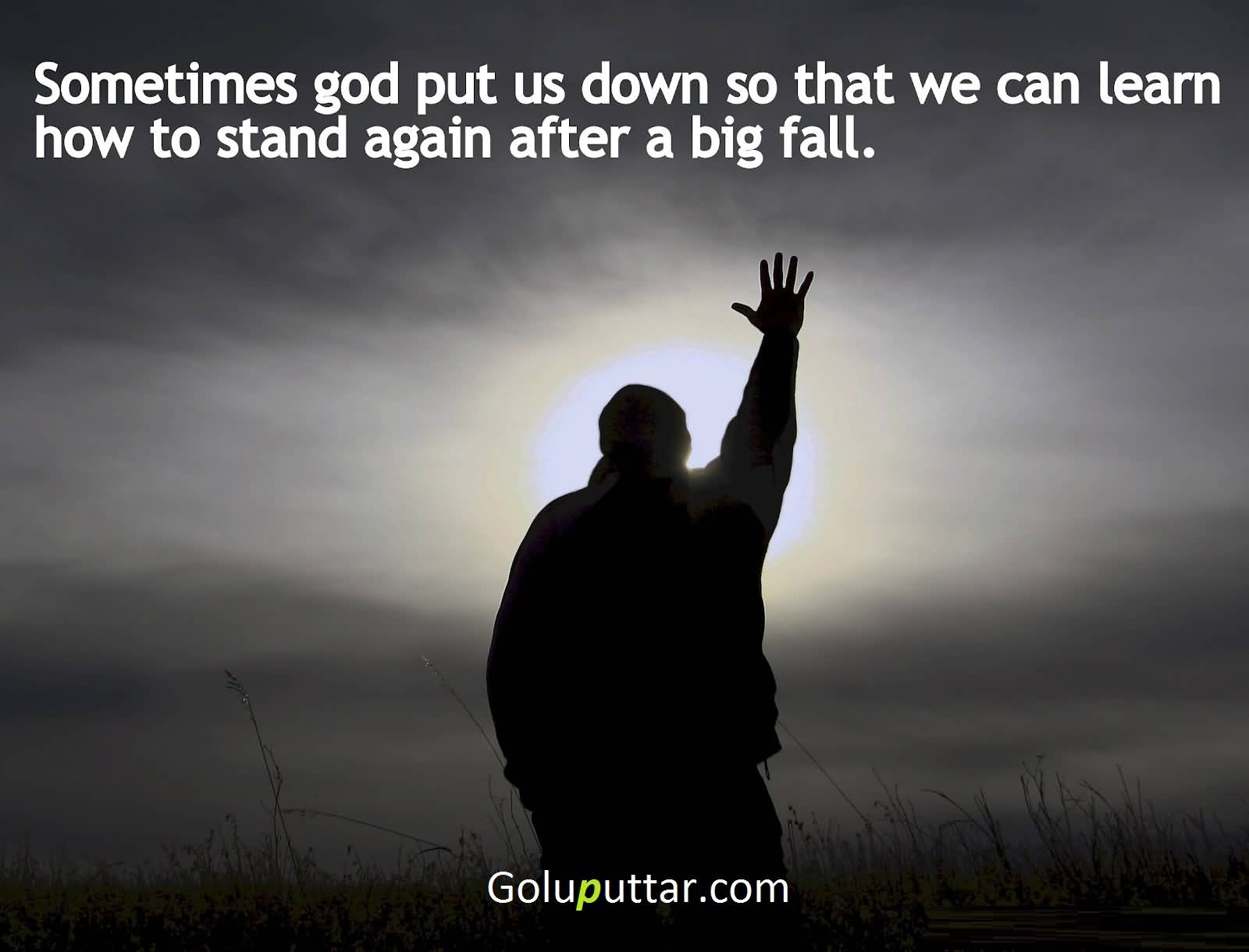 God Quote Mind Blowing God Quote He Tell Us That How To Stand Again