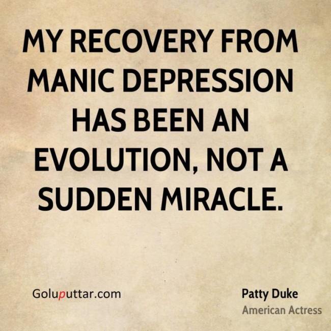 Nice Depression Quote By Patty Duke