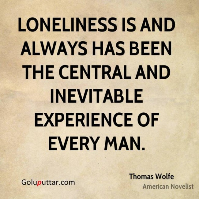 Nice Loneliness Quote It's A Inevitable Experience
