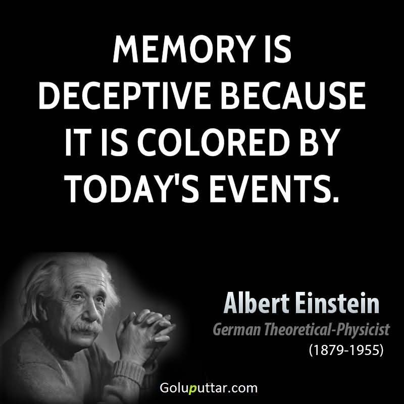 an argument that memory is deceptive because its colored by todays events News is bad for you because you consumed it but it's worse than that news severely affects memory there are two types of memory.