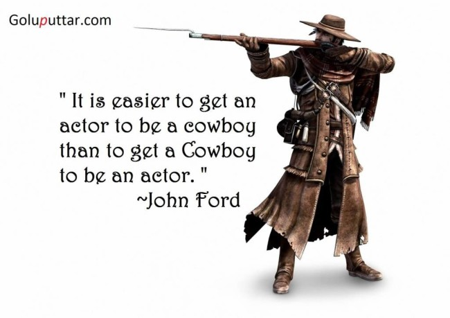 Perfect Cowboy Quote He's A Great Actor