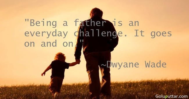 Perfect Father Quote It's A Challenge
