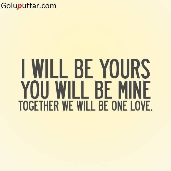 Together Love Quotes Simple Perfect Love Quote Together We Will Be One Love  Goluputtar