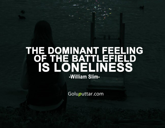 Popular Loneliness Quote By William Slim