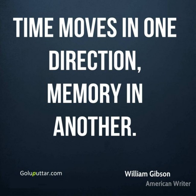 Popular Memory Quote Time Moves In One Way