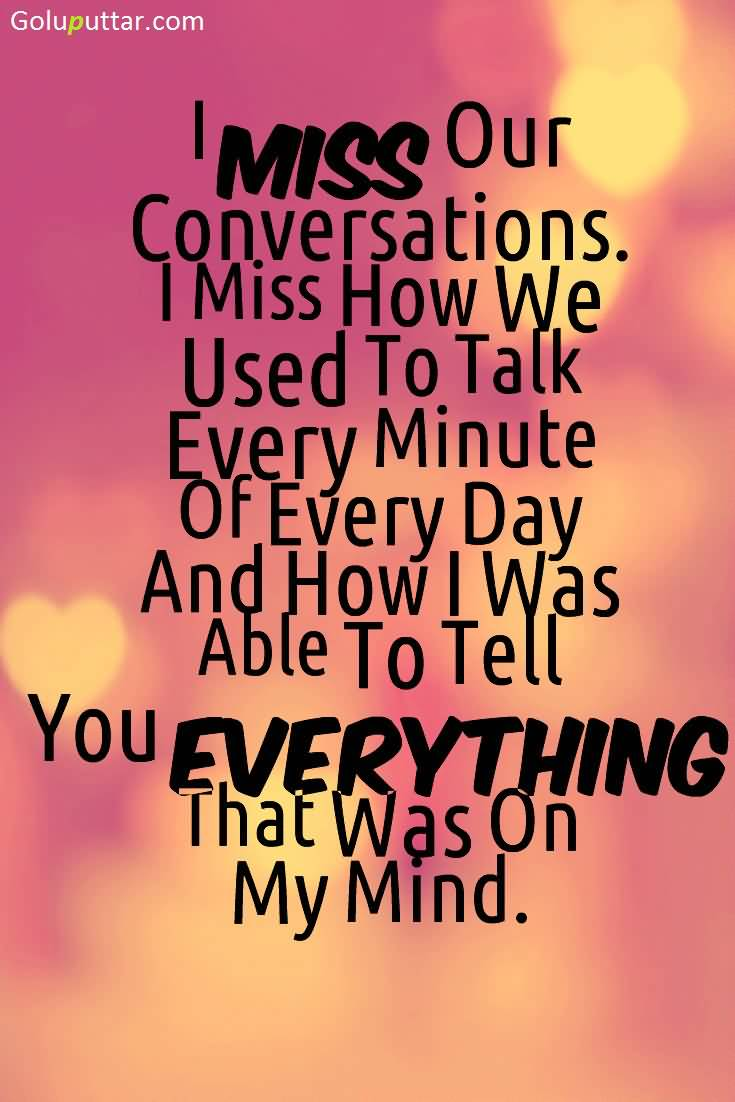 Popular Missing You Quote I Miss Our Conversations