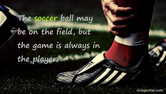 Amazing Soccer Quote Game Depends On Player