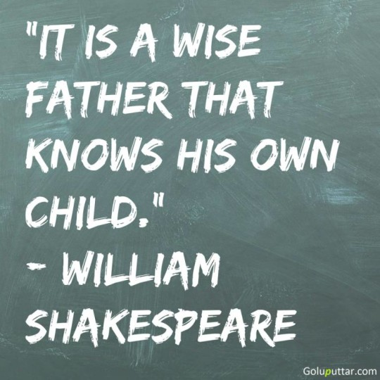 Amazing Wise Quote Only Father Knows His Son - Copy