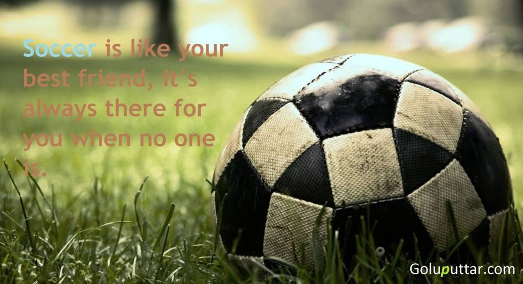 Awesome Soccer Quote It's Your Best Friend   Goluputtar.com