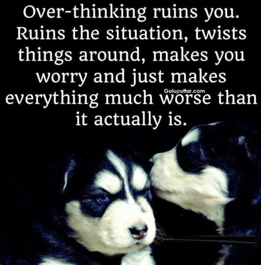 Awesome Thinking Quote It Will Ruins You