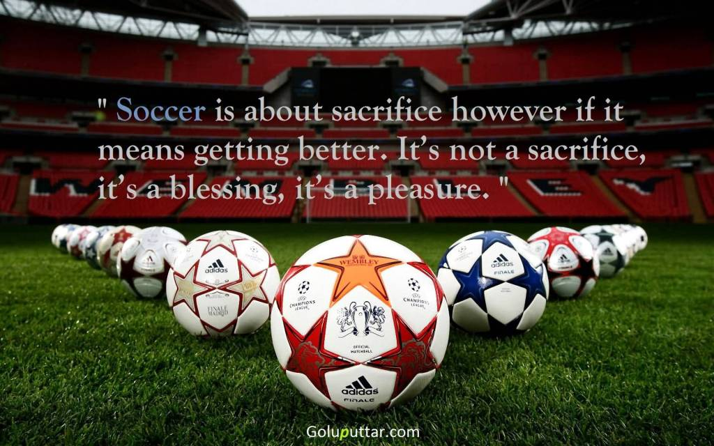Best Soccer Quote It All About Sacrifice | Goluputtar