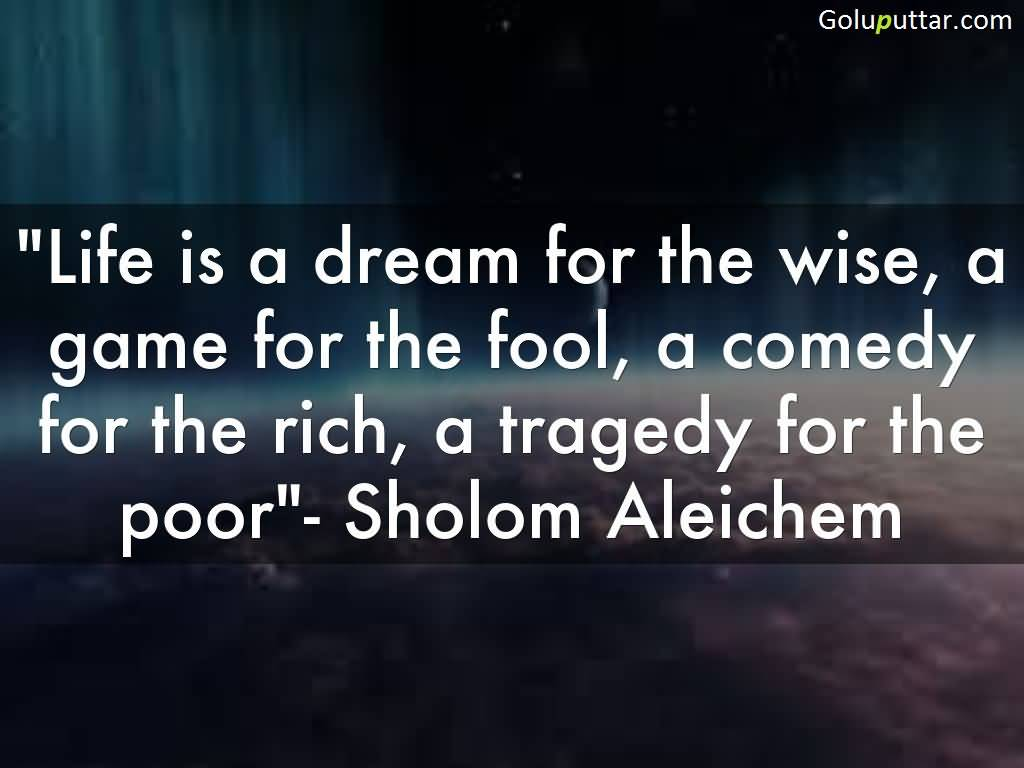 Wise Quote About Life Best Wise Quote Life Is A Game For Fool  Goluputtar