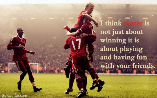 Brilliant Soccer Quote It Just Having Fun