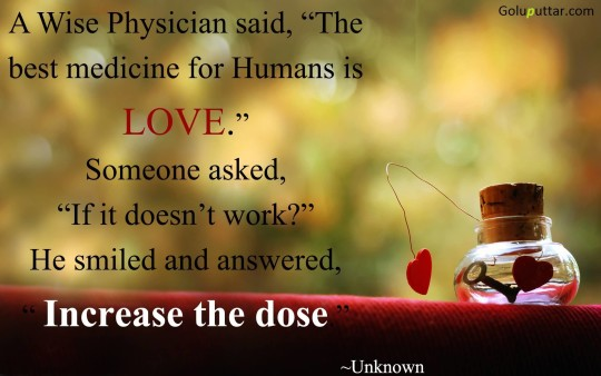 Brilliant Witty Quote Love Is The Best Medicine